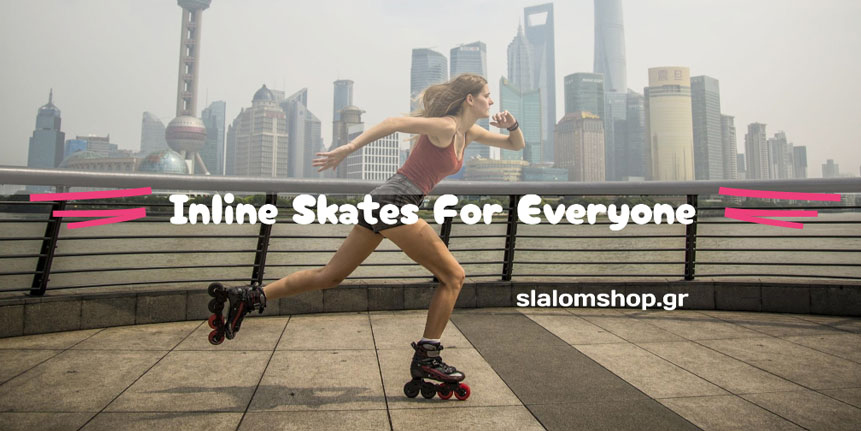 You are currently viewing Inline Skates για τους λάτρεις των Rollers