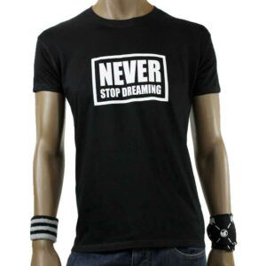 T-Shirt Never Stop Dreaming
