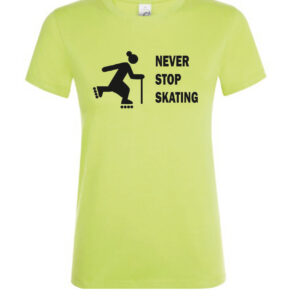 Tshirt NEVER STOP SKATING lime